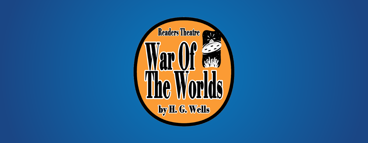 War of the Worlds Readers Theater